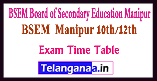 BSEM COHSEM 12th /10th Exam Time Table 2018