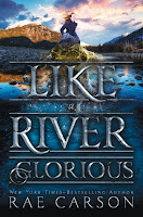 Like a River Glorious by Rae Carson book cover and review