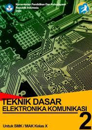 Download  Buku Paket Teknik Dasar Elektronika Komunikasi 2 SMK Kelas X Kurikulum 2013 Rev Terbaru .PDF - Cerpen45
