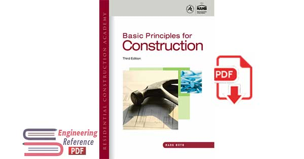 Residential Construction Academy – Basic Principles for Construction 3rd Edition by Mark Huth