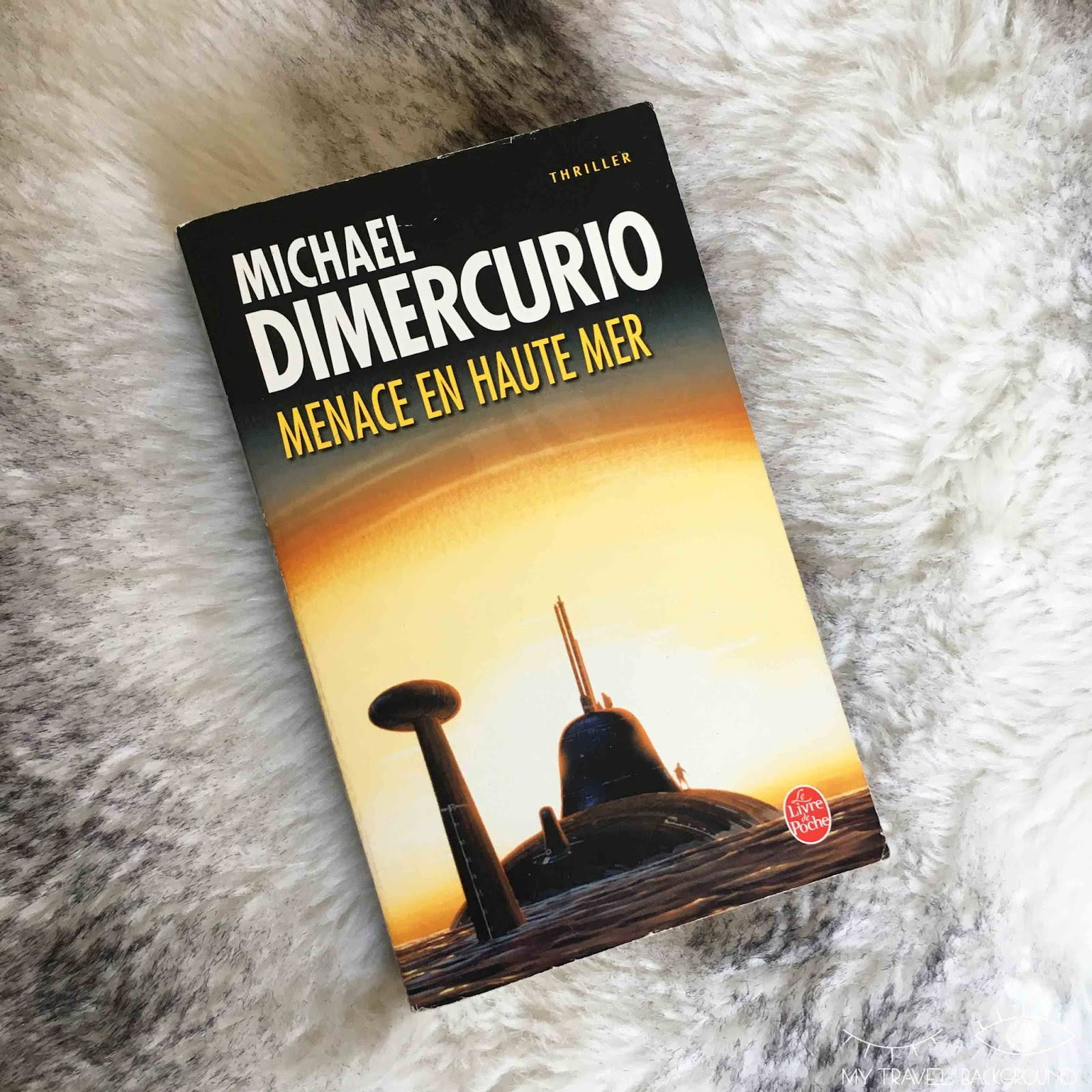 My Travel Background : 9 romans qui vont vous faire voyager, Menace en haute mer, Michael Dimercurio