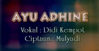 Lirik Lagu Ayu Adhine - Didi Kempot