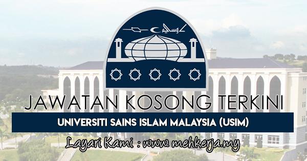 Jawatan Kosong Terkini 2018 di Universiti Sains Islam Malaysia (USIM)