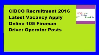 CIDCO Recruitment 2016 Latest Vacancy Apply Online 105 Fireman Driver Operator Posts