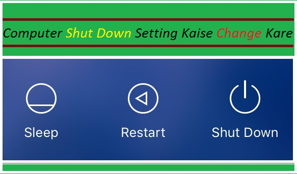 Computer-Laptop-Ke-Shut-Down-Settings-Ko-Change-Kaise-Kare