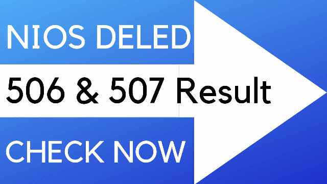Nios Deled 506 507 Result 2018 @ www.dled.nios.ac.in