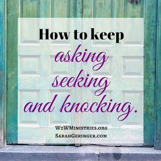 How to keep asking, seeking, and knocking in pursuit of your God-given dreams.
