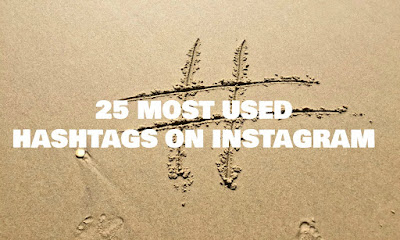 25 Most Used Hashtags On Instagram, 25, Most, On, Used, Internet Marketing, Hashtags, Instagram, Instagram For Business,  Organic Traffic