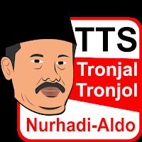 TTS Nurhadi Aldo Tronjal Tronjol