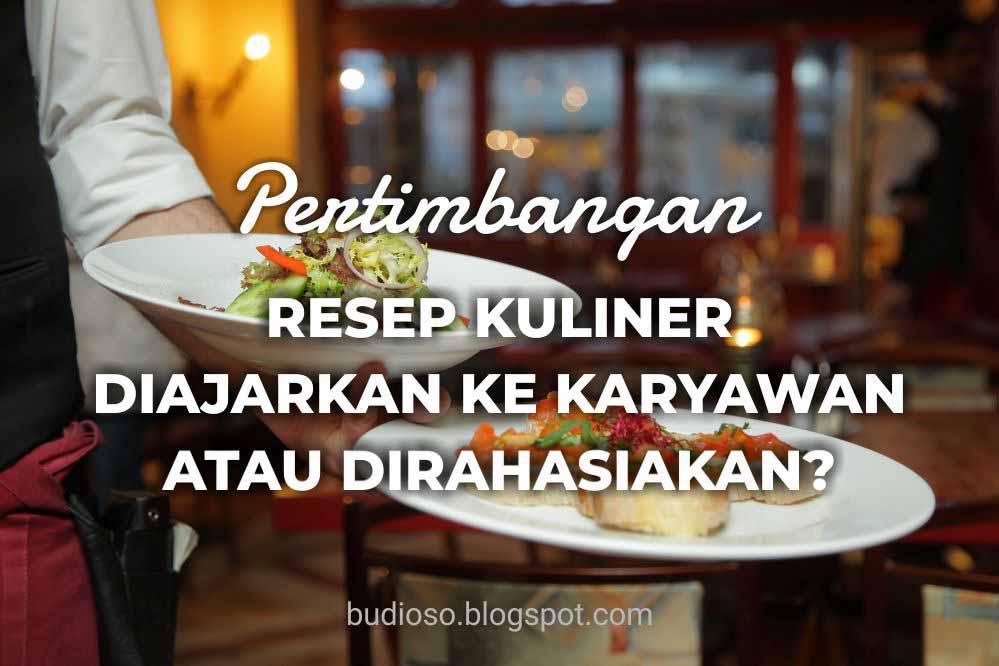 Resep kuliner makanan minuman dirahasiakan atau diajarkan diberikan kepada karyawan
