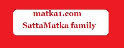 SATTAMATKA FAMILY   MATKA FAMILY   KALYAN FAMILY
