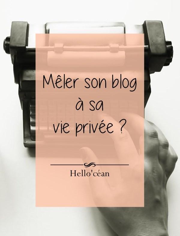 Mêler son blog à sa vie privée