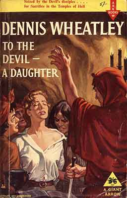 To the devil a daughter una novela de Dennis Wheatley