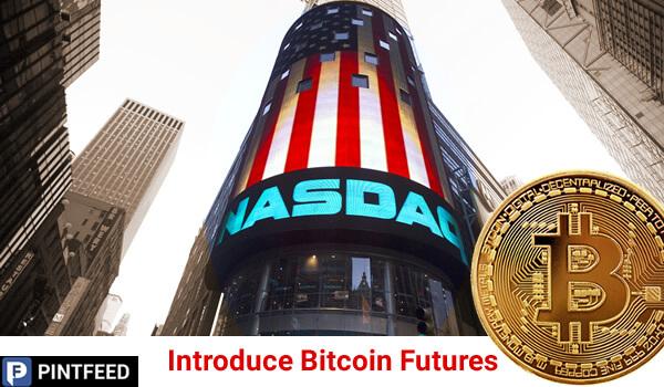 Nasdaq Plans to Introduce Bitcoin Futures