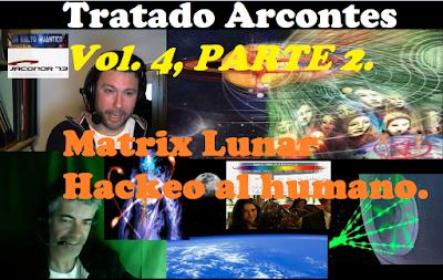 TRATADO ARCONTES, Vol. 4 (Parte 2), MATRIX LUNAR Y HACKEO AL SER HUMANO DESDE SATURNO Y SUS LUNAS.