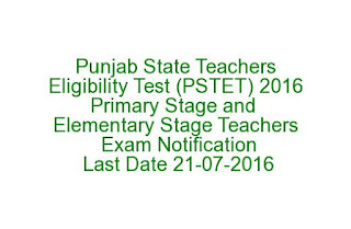 Punjab State Teachers Eligibility Test (PSTET) 2016 Primary Stage and Elementary Stage Teachers Exam Notification Last Date 21-07-2016