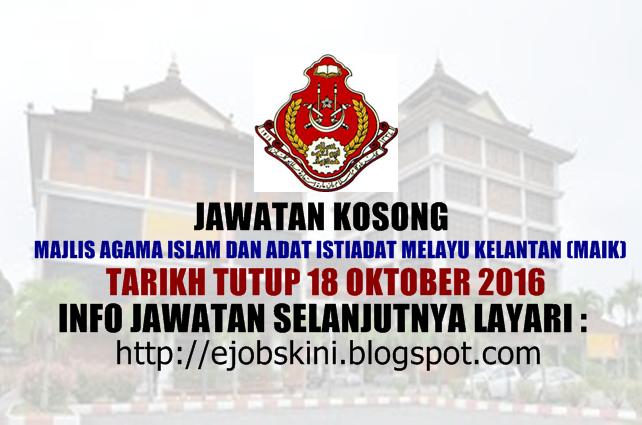 Jawatan Kosong Majlis Agama Islam dan Adat Istiadat Melayu Kelantan (MAIK) Oktober 2016