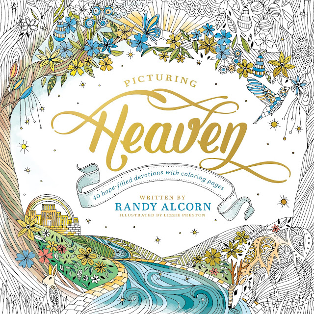 Picturing Heaven by Randy Alcorn, Illustrated by Lizzie Preston
