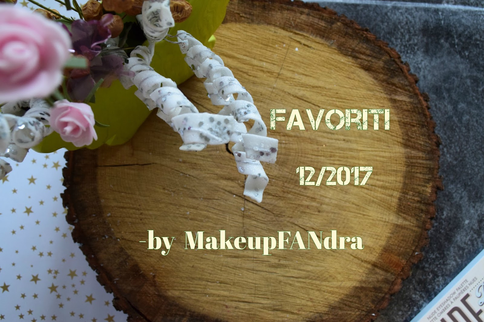 Favoriti-12-2017-makeupfandra