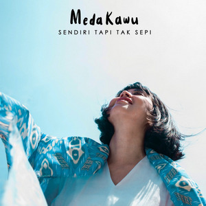 Meda Kawu - Sendiri Tapi Tak Sepi (Live Version)