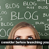 9 Things To Consider Before Launching Your First Blog