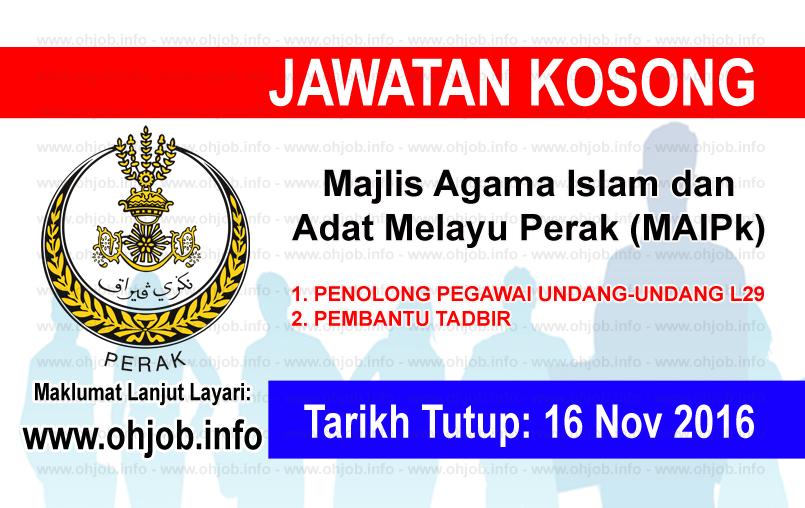 Jawatan Kerja Kosong Majlis Agama Islam dan Adat Melayu Perak (MAIPk) logo www.ohjob.info november 2016