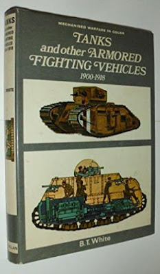 Tanks and Other Armoured Fighting Vehicles, 1900-1918 (Mechanised Warfare in Colour)