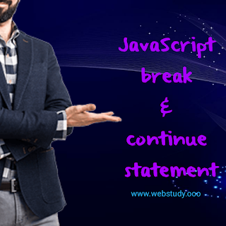 JavaScript Break and Continue statement