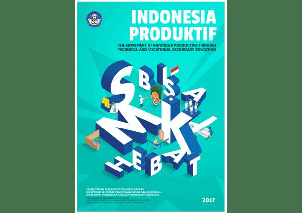 Buku SMK - Menuju Indonesia Produktif Melalui Pendidikan Menengah Kejuruan