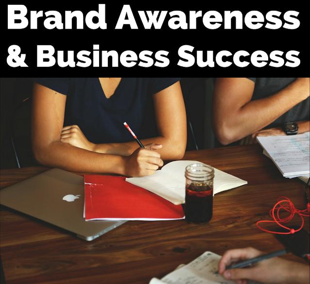 how brand awareness affects business success