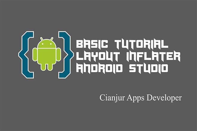 Belajar Menggunakan Layout Inflater di Android Studio