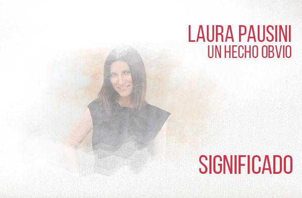 Un Hecho Obvio significado de la canción Laura Pausini.
