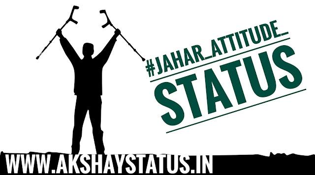 jahar status, khtaranak status , badmashi status , attitude status