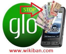 HOW TO STOP GLO FROM DEDUCTING YOUR MONEY