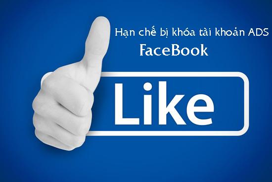 Cách hạn chế bị khóa tài khoản quảng cáo facebook