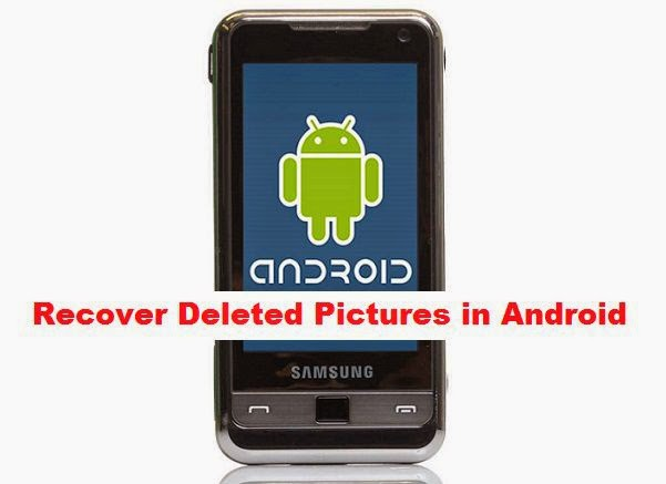 How to Recover Deleted Pictures in Android Mobile Phone image