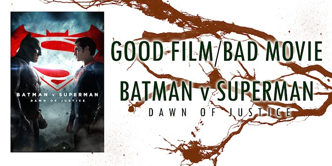 A Perspective: Batman v Superman: Dawn of Justice (Part VII)
