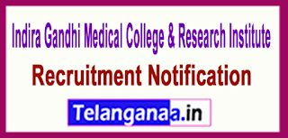 IGMCRI Indira Gandhi Medical College & Research Institute Recruitment Notification 2017 Last Date 05-06-2017