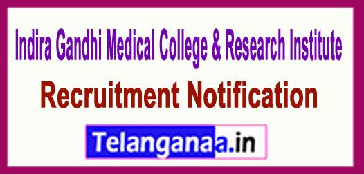IGMCRI Indira Gandhi Medical College & Research Institute Recruitment Notification
