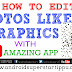 HOW TO EDIT PHOTOS LIKE COMPUTER GRAPHICS TUTORIAL | ANDROID SUPERSTARS