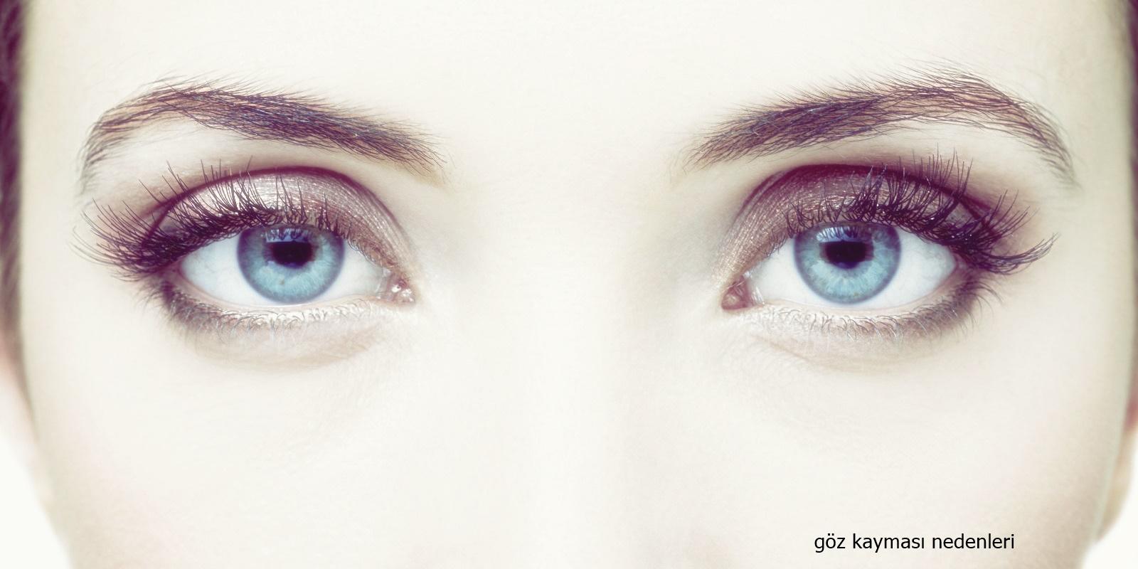 Göz Kaymasının Nedenleri