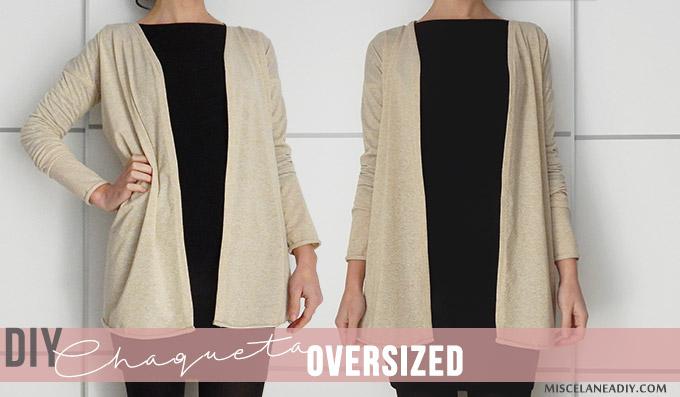 13ae0b3743c9 miscelánea diy: DIY   Cómo hacer una chaqueta fácil   Oversized cardigan
