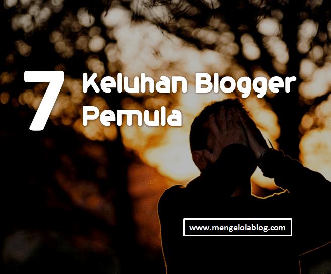 7 Keluhan Blogger pemula