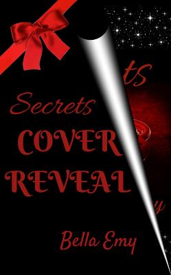 [Cover Reveal] SECRETS by Bella Emy @bellaemywrites @PublishingWild