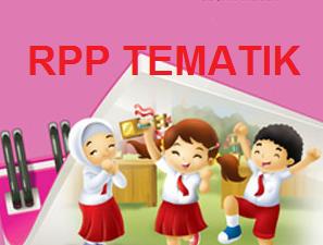 Download Gratis RPP Tematik Lengkap Kelas  Unduh Gratis RPP Tematik Lengkap Kelas 1, 2 dan 3