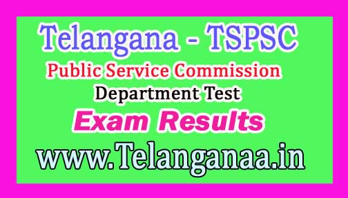 TSPSC Department Test Exam Results 2017 Download at tspsc.gov.in