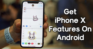 How to get iphone X features on Android