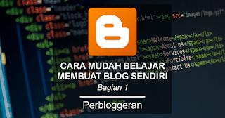 Tutorial lengkap cara membuat blog menggunakan Blogger.