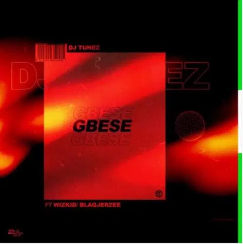 "[ MUSIC ] DJ Tunez x Wizkid x Blaqjerzee – ""Gbese""   MP3 DOWNLOAD"