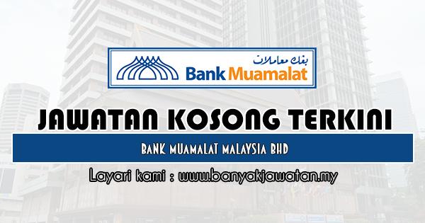 Jawatan Kosong 2019 di Bank Muamalat Malaysia Bhd